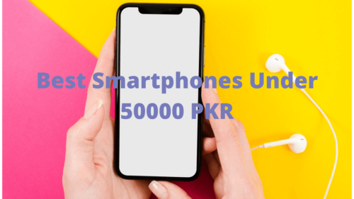 Best Smartphones In 40000-50000 RS Pakistan 2020: