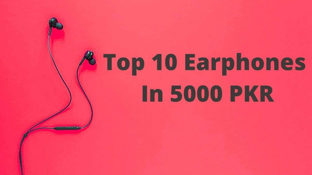 Top 10 Earphones In 5K PKR (1)