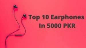 Top 10 Earphones IN 5000 RS|Pakistan 2020